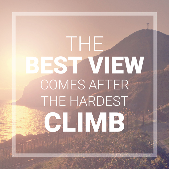 The best view is after the hardest climb quote